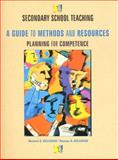 Secondary School Teaching : A Guide to Methods and Resources Planning for Competence, Kellough, Richard D. and Kellough, Noreen G., 0136180590