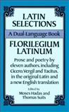 Latin Selections (Florilegium Latinum), Moses Hadas and Thomas Suits, 0486270599