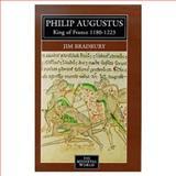 Philip Augustus : Kings of France, 1180-1223, Bradbury, Jim, 0582060591