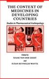 The Context of Medicines in Developing Countries : Studies in Pharmaceutical Anthropology, , 155608059X