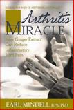 The Arthritis Miracle, Earl Mindell and Virginia Hopkins, 1583330593