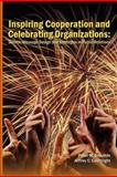 Inspiring Cooperation and Celebrating Organizations, Peter M. Smudde and Jeffrey L. Courtright, 1612890598