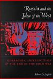 Russia and the Idea of the West 9780231110594