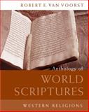 Anthology of World Scriptures : Western Religions, Van Voorst, Robert E., 0495170593