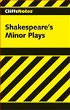 Shakespeare's Minor Plays 9780822000594