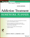 Addiction Treatment Homework Planner, Finley, James R. and Lenz, Brenda S., 1118560590