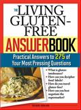 The Living Gluten-Free Answer Book, Suzanne Bowland, 1402210590