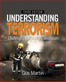 Understanding Terrorism : Challenges, Perspectives, and Issues, Martin, C. Gus and Martin, C. (Clarence) Augustus (Gus), 1412970598