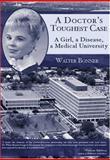 A Doctor's Toughest Case, Walter Bonner, 1596290595