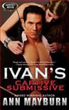 Ivan's Captive Submissive, Ann Mayburn, 1623220599