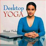 Desktop Yoga, Bharat Thakur, 8183280595
