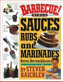 Barbecue! Bible Sauces, Rubs, and Marinades, Bastes, Butters, and Glazes, Steven Raichlen, 0606340599