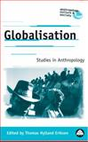 Globalisation : Studies in Anthropology, Eriksen, Thomas Hylland, 0745320597