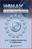 WiMAX : A Wireless Technology Revolution, Radhamani, G. and Rao, G. S. V. Radha Krishna, 0849370590