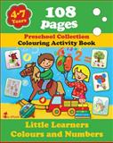 Little Learners. Colour and Numbers, Alex Fonteyn, Preschool Collection, Creative Activities, Drawing and Painting, Educational Workbook, 1623210593