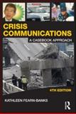 Crisis Communications : A Casebook Approach, Fearn-Banks, Kathleen, 0415880599