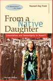 From a Native Daughter, Haunani-Kay Trask, 0824820592
