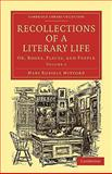 Recollections of a Literary Life : Or, Books, Places, and People, Mitford, Mary Russell, 1108020593