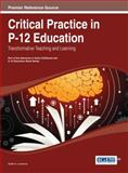 Critical Practice in P-12 Education : Transformative Teaching and Learning, Salika A. Lawrence, 1466650591