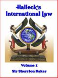 Halleck's International Law (2 Volume Set) : Rules Regulating the Intercourse of States, Sir Sherston Baker, 1610330595