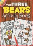 The Three Bears Activity Book, Susan Shaw-Russell, 0486470598