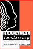 Educative Leadership : A Practical Theory for New Administrators and Managers, R.J.S. Macpherson, 0750700599