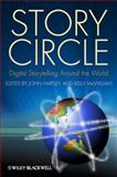 Story Circle : Digital Storytelling Around the World, , 1405180595