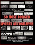 50 Most Forged Sports Autographs - Autograph Reference Guide, Autograph Reference, 1481870599