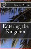 Entering the Kingdom, James Allen, 1490920595