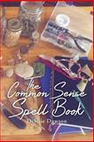 The Common Sense Spell Book, Debbie Dawson, 1493130595