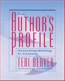 The Author's Profile : Assessing Writing in Context, Beaver, Teri, 1571100598