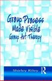Group Process Made Visible, Shirley Riley, 158391059X