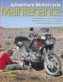 Adventure Motorcycle Maintenance, Greg Baker, 0857330594