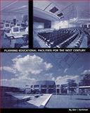 Planning Educational Facilities for the Next Century, Glen I. Earthman, 0910170592