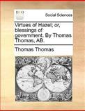 Virtues of Hazel; or, Blessings of Government by Thomas Thomas, Ab, Thomas Thomas, 117038059X