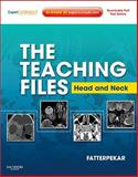 The Teaching Files: Head and Neck Imaging : Expert Consult - Online and Print, Fatterpekar, Girish, 1416060596