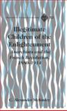 Illegitimate Children of the Enlightenment : Anarchists and the French Revolution, 1880-1914, McKinley, C. Alexander, 1433100592