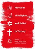 Freedom of Religion and Belief in Turkey, Ozgur Heval Cinar, 144386059X