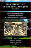 Judeo-Spanish Ballads from Oral Tradition Vol. V : IV. Carolingian Ballads (3): Gaiferos, Joseph H. Silverman, 1588710599