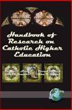 Handbook of Research on Catholic Higher Education 9781593110598