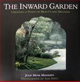 The Inward Garden, Julie Moir Messervy, 1593730594
