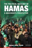 The Political Ideology of Hamas : A Grassroots Perspective, Jensen, Michael, 1845110595