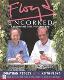 Floyd Uncorked, Keith Floyd and Pedley, 0004140591