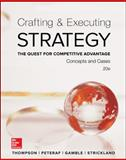 Crafting and Executing Strategy : The Quest for Competitive Advantage - Concepts and Cases, Thompson and Strickland, 0077720598
