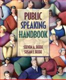 The Public Speaking Handbook, Beebe, Steven A. and Beebe, Susan J., 0205420591
