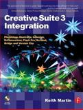 Creative Suite 3 Integration : Photoshop, Illustrator, Indesign, Dreamweaver, Flash Pro, Acrobat, Bridge and Version Cue, Martin, Keith, 0240520599