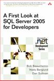 A First Look at SQL Server 2005 for Developers : 'Yukon' Beta for Developers, Beauchemin, Bob and Berglund, Niels, 0321180593