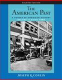 The American Past : A Survey of American History -Since 1865, Conlin, Joseph R., 0495050598