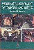 Veterinary Management of Tortoises and Turtles, McArthur, Stuart, 0632040599