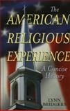 The American Religious Experience, Lynn Bridgers, 0742550591